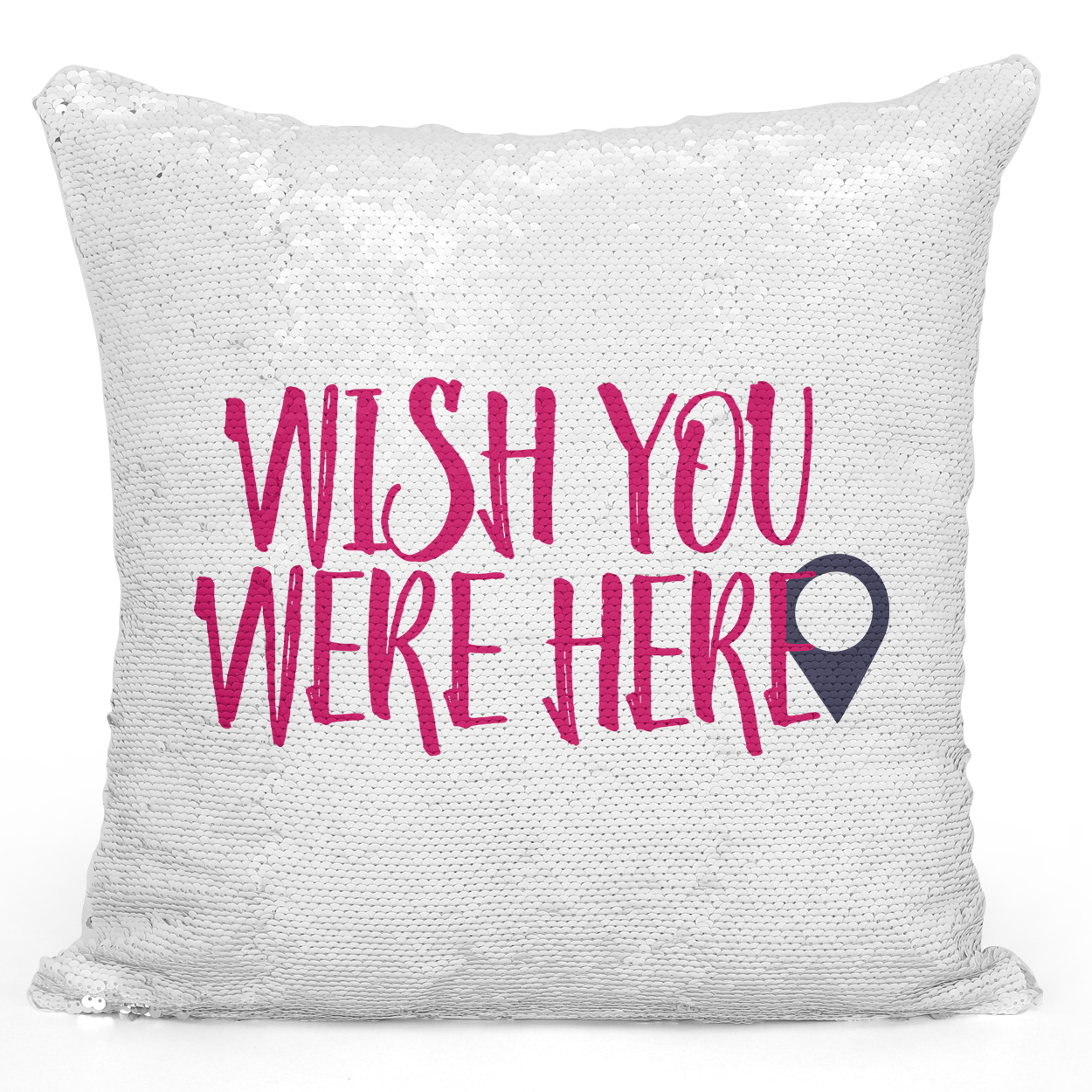 16x16 inch Sequin Throw Pillow Magic Flip Pillow Wise You Were Here Pin Couples Girl Friends Pillow Loud Universe