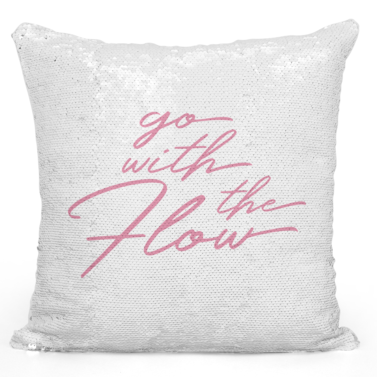 16x16 inch Sequin Throw Pillow Magic Flip Pillow Go With The Flow Pink Pillow With Words Loud Universe
