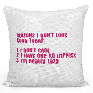 16x16 inch Sequin Throw Pillow Magic Flip Pillow i Dont Look Good Daday i Am Lazy Funny Excuses Being Lay Pillow Loud Universe