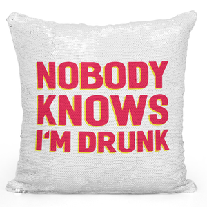 16x16 inch Sequin Throw Pillow Magic Flip Pillow Nobody Knows i m Drunk Funny Hungover Pillow Loud Universe