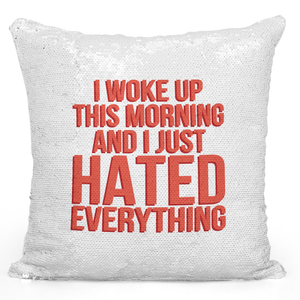 16x16 inch Sequin Throw Pillow Magic Flip Pillow Woke Up This Morning Hated Every Thing Angry Annoyed Pillow With Words Loud Universe