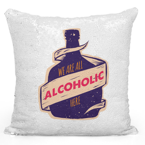 Sequin Pillow Magic Mermaid Throw Pillow We Are All Alcoholic Here - Pure White Printed 16 x 16 inch Square Home Decor Couch Pillow Loud Universe