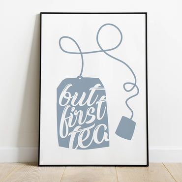 But First Tea Print