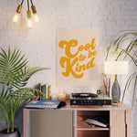 Orange Cool To Be Kind Poster