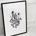 life is better with a cat wall art