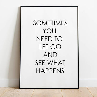 sometimes you need to let go and see what happens poster