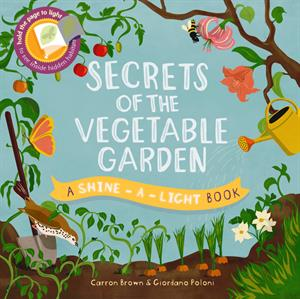 Shine-a-Light - Secrets of the Vegetable Garden