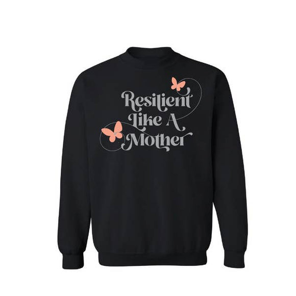 Mom Culture - Resilient Like a Mother Pullover