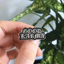Load image into Gallery viewer, 'Good Karma' Enamel Pin