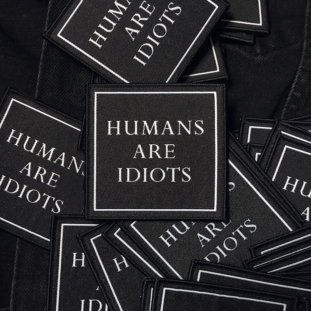 'Humans are Idiots' Patch