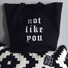 Load image into Gallery viewer, 'Not Like You' Tote Bag
