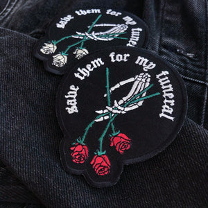 'Save them for my Funeral' Patch