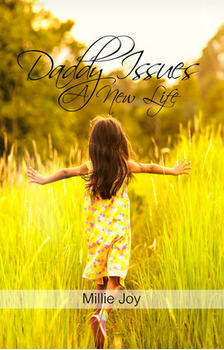 "Pre-Order ""Daddy Issues a New Life"" Book - Millie Joy (Autobiography)"
