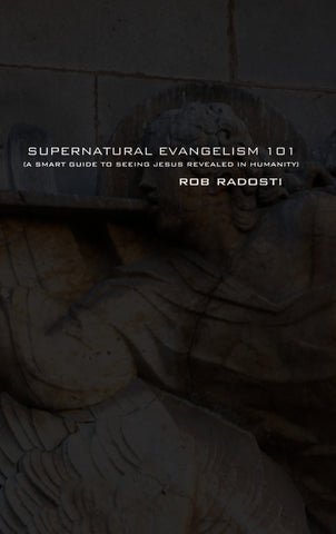 Supernatural Evangelism 101 Manual