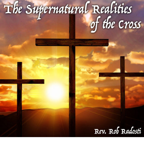 Supernatural Realities of the Cross MP3 Teaching