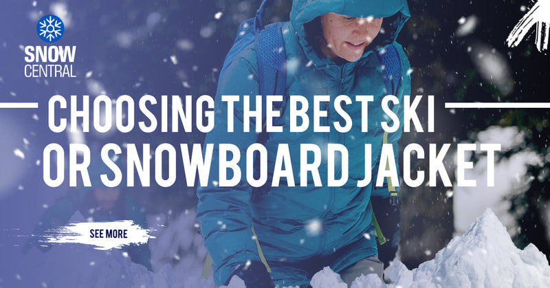 Choosing The Best Ski or Snowboard Jacket