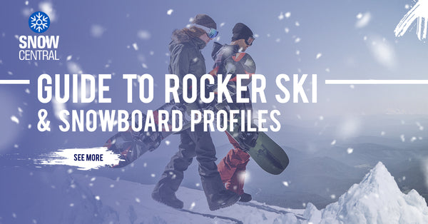 Rocker vs. Camber: Ski & Snowboard Profiles
