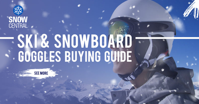 Ski & Snowboard Goggles Buying Guide
