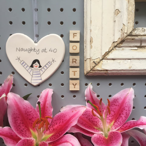 40 - Naughty at 40 - Ceramic Heart