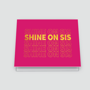 Shine On Sis