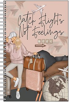 Catch Flights Not Feelings Journal