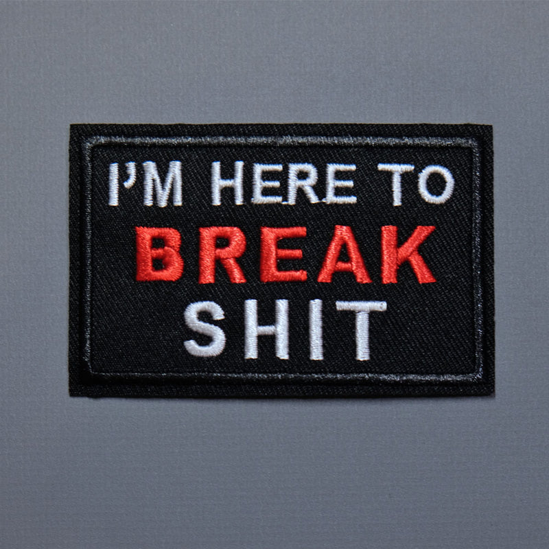 Break Shit Patch