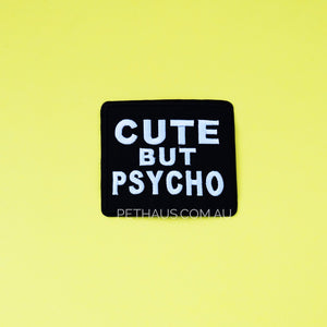 cute but psycho patch, funny patch, dog patch