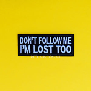 Don't follow me I'm lost patch, funny patch, dog patch, lost patch, pethaus