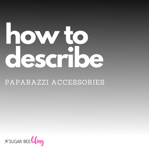 how to describe paparazzi accessories