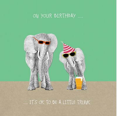 Birthday Elephant - It's OK to be a little trunk! Card