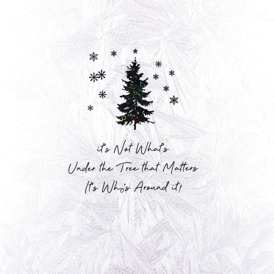 It's not what's under the tree that matters Christmas Card - Aurina Ltd