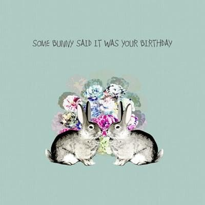 Some Bunny Birthday Card - Aurina Ltd