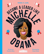 Load image into Gallery viewer, Michelle Obama - Work It, Girl