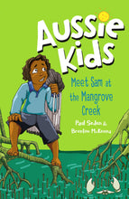 Load image into Gallery viewer, Aussie Kids: Meet Sam at the Mangrove Creek
