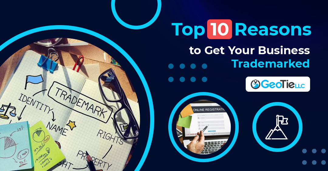 Top 10 Reasons to Get Your Business Trademarked