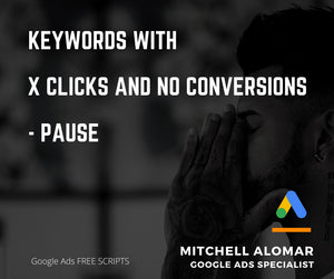 Keywords with x clicks and no conversions - pause