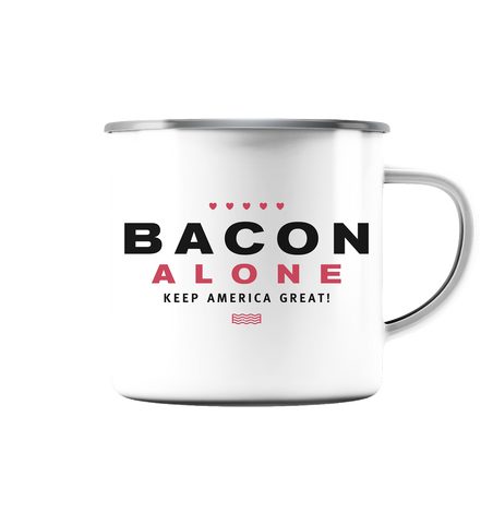 Bacon alone keep America great! - Emaille Tasse