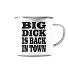 Big dick is back in town - Emaille Tasse