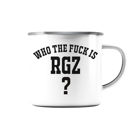 Who the fuck is RGZ? - Emaille Tasse