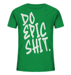 DO EPIC SHIT - Kids Organic Shirt