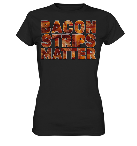Bacon Strips Matter - Ladies Premium Shirt