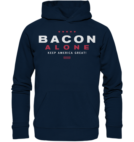 Bacon alone keep America great! - Organic Basic Hoodie