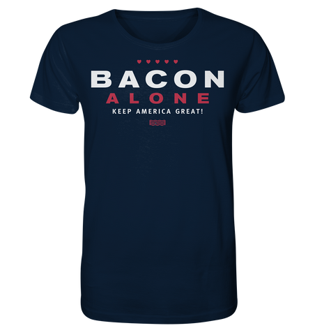 Bacon alone keep America great! - Organic Shirt