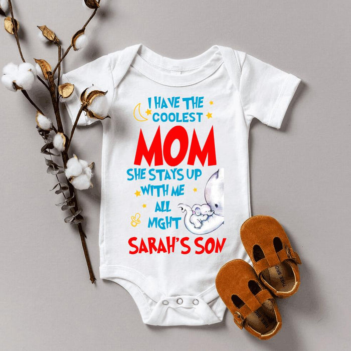 Customized I Have The Coolest Mom Baby Onesie Infant Bodysuit