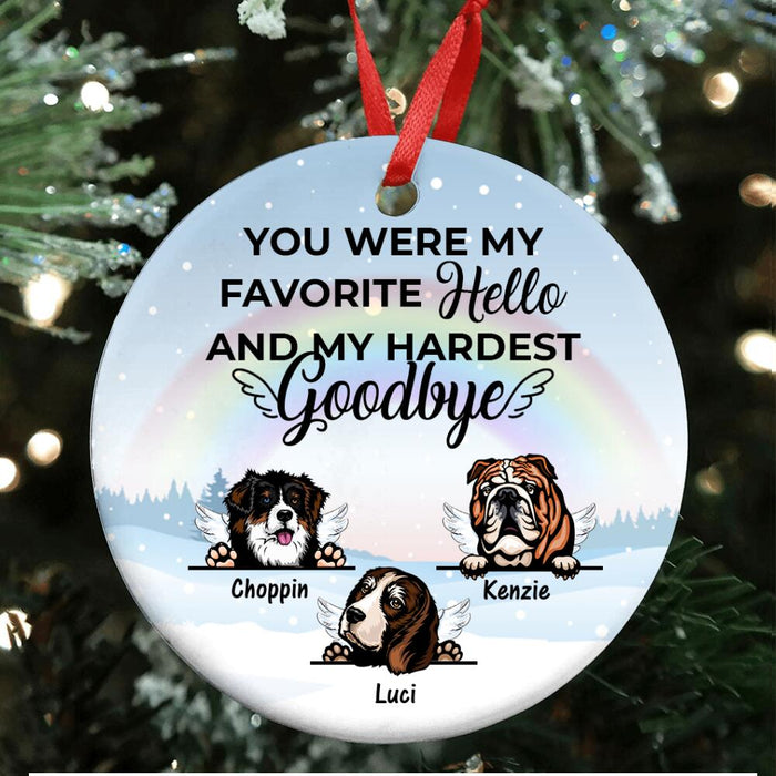 Custom Dog You Were My Favorite Hello And Hardest Goodbye Circle Ornament
