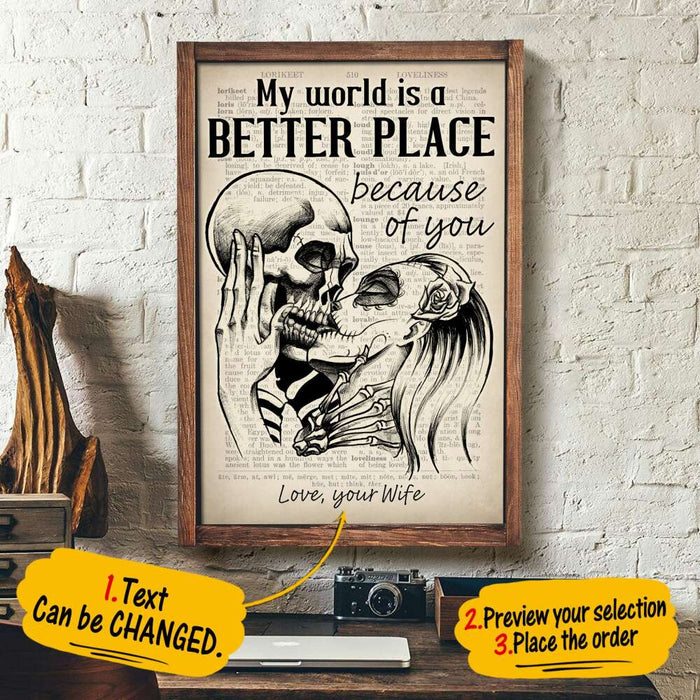 Custom My World Is A Better Place Because Of You Wall Art Print Poster