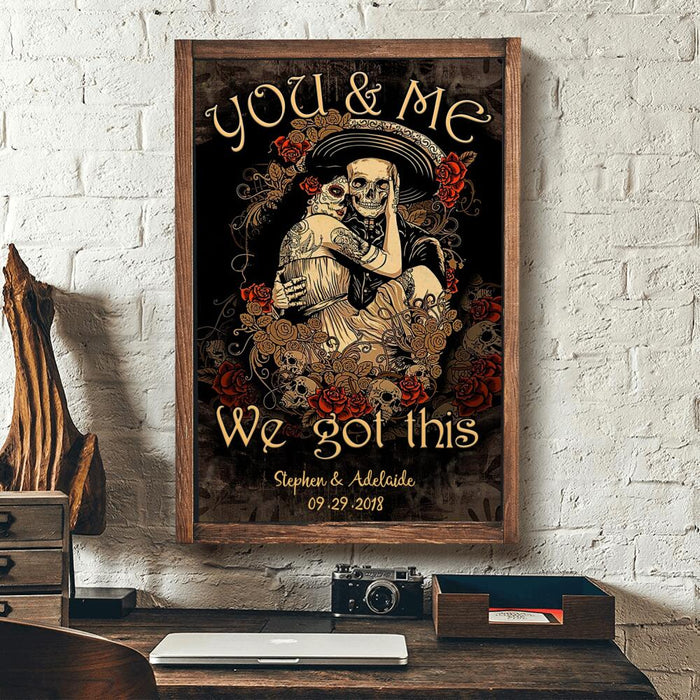 Personalized Halloween Gift you and me We got this Wall Art Print Poster