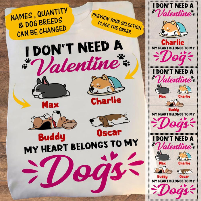 Custom I Don't Need A Valentine My Heart Belongs To My Dogs Front Printed T-Shirt