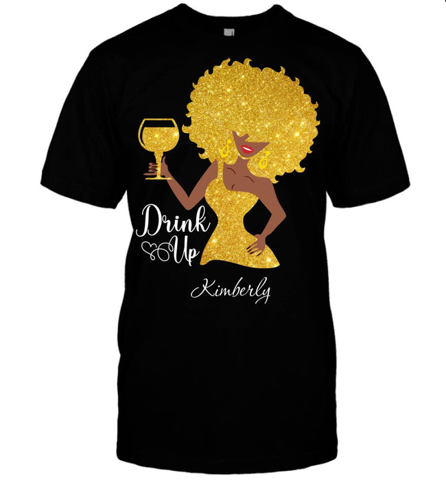 Custom Black Girl Drink Up Front Printed T-Shirt