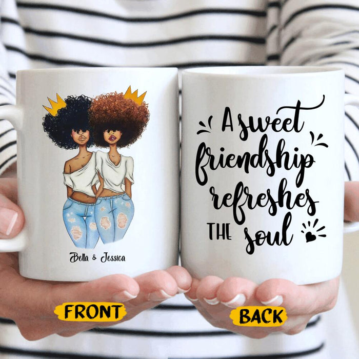 Custom A sweet friendship refreshes the soul 11Oz, 15Oz Ceramic Mug 11Oz, 15Oz Ceramic Mug